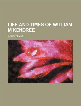 Life and Times of William M'Kendree