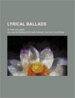 Lyrical Ballads (Volume 2); In Two Volumes
