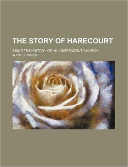 The Story of Harecourt; Being the History of an Independent Church