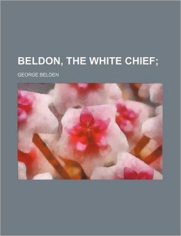 Beldon, the White Chief