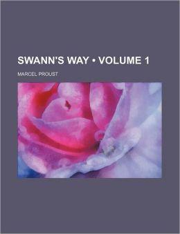 Swann's Way (Volume 1)