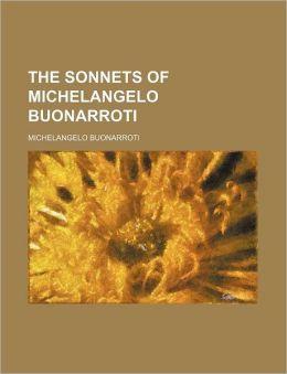 The Sonnets of Michelangelo Buonarroti