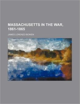 Massachusetts in the War, 1861-1865