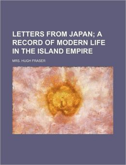 Letters from Japan (Volume 1-2); A Record of Modern Life in the Island Empire