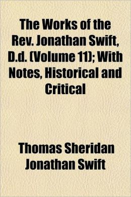 The Works of the REV. Jonathan Swift, D.D. Volume 11; With Notes, Historical and Critical