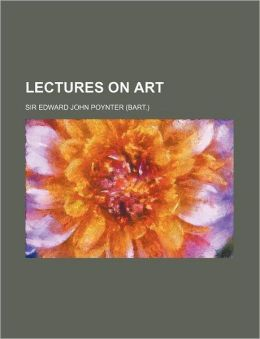 Lectures on Art (Volume 7445)