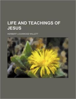 Life and Teachings of Jesus