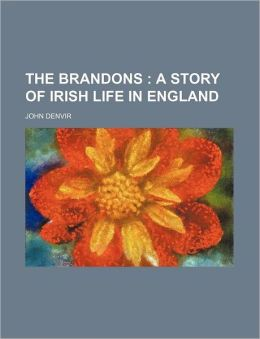 The Brandons; A Story of Irish Life in England