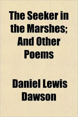 The Seeker in the Marshes; And Other Poems