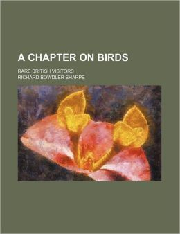 A Chapter on Birds; Rare British Visitors