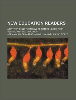New Education Readers; A Synthetic and Phonic Word Method Book Four Reading for the Third Year