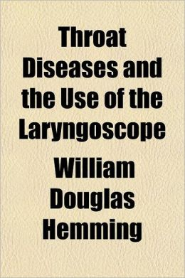 Throat Diseases and the Use of the Laryngoscope