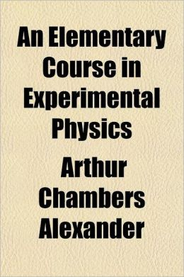 An Elementary Course in Experimental Physics