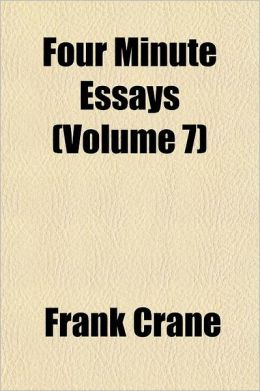 Four Minute Essays Volume 7