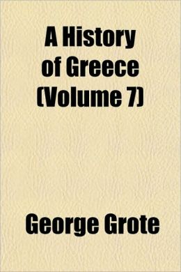 A History of Greece (Volume 7)