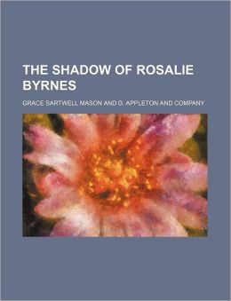 The Shadow of Rosalie Byrnes