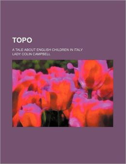 Topo; A Tale about English Children in Italy
