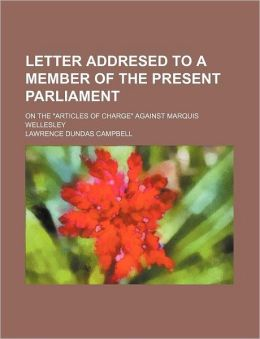 Letter Addresed to a Member of the Present Parliament; On the