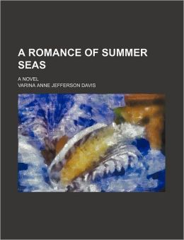 A Romance of Summer Seas; A Novel