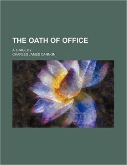 The Oath of Office; A Tragedy