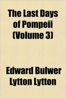 The Last Days of Pompeii (Volume 3)