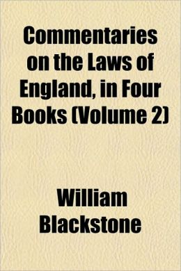 Commentaries on the Laws of England, in Four Books (Volume 2)