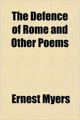 The Defence of Rome and Other Poems