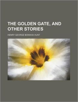 The Golden Gate, and Other Stories