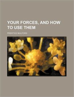Your Forces, And How To Use Them (Volume 1)
