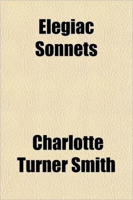 Elegiac Sonnets; And Other Poems, by Charlotte Smith Volume 2