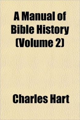 A Manual of Bible History (Volume 2)