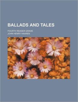 Ballads and Tales; Fourth Reader Grade