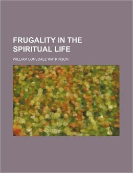 Frugality in the Spiritual Life