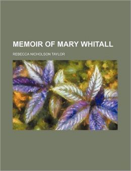 Memoir of Mary Whitall