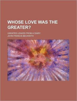 Whose Love Was the Greater?