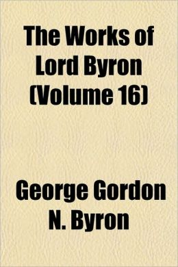 The Works of Lord Byron (Volume 16)