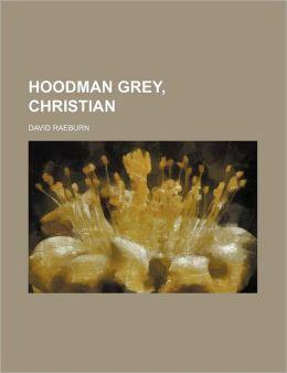 Hoodman Grey, Christian