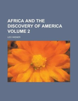 Africa and the Discovery of America (Volume 2)