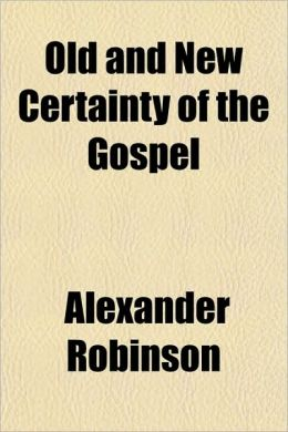 Old and New Certainty of the Gospel
