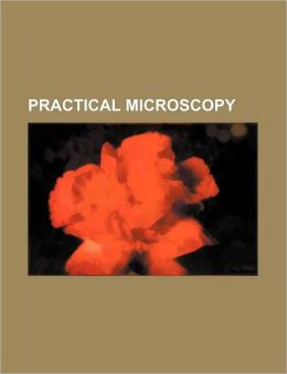 Practical Microscopy