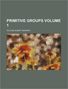 Primitive Groups Volume 1
