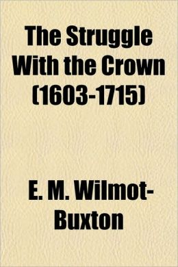 The Struggle with the Crown (1603-1715)