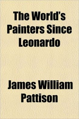 The World's Painters Since Leonardo