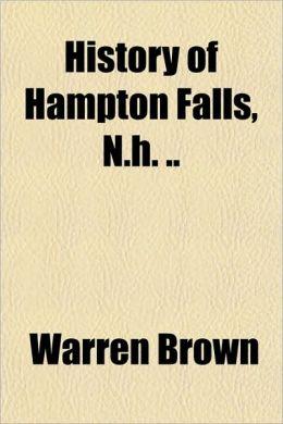 History of Hampton Falls, N.H. ..
