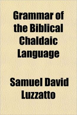 Grammar of the Biblical Chaldaic Language