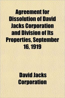 Agreement for Dissolution of David Jacks Corporation and Division of Its Properties, September 16, 1919