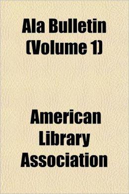 ALA Bulletin Volume 13