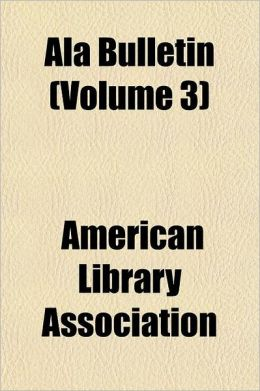 ALA Bulletin Volume 10