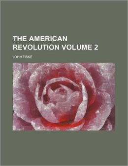 The American Revolution Volume 2