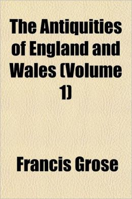 The Antiquities of England and Wales Volume 1